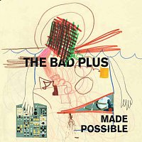The Bad Plus – Made Possible