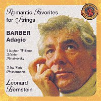 Leonard Bernstein, New York Philharmonic Orchestra, Pyotr Ilyich Tchaikovsky – Barber's Adagio and other Romantic Favorites for Strings [Expanded Edition]
