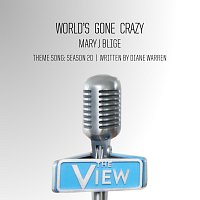 Mary J Blige – World's Gone Crazy [The View Theme Song: Season 20]