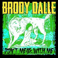 Brody Dalle – Don't Mess With Me