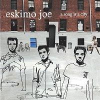 Eskimo Joe – A Song Is A City