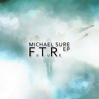 Michael Sure – FTR EP