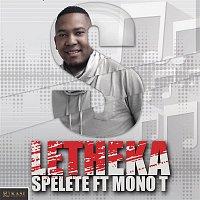 Spelete, Mono T – Letheka