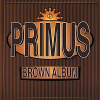 Primus – Brown Album