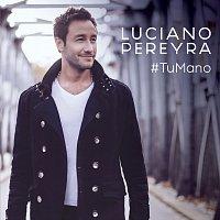 Luciano Pereyra – Tu Mano