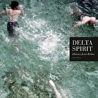 Delta Spirit – History from Below