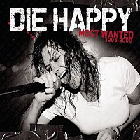 Die Happy – Most Wanted (Best Of)