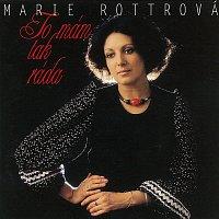 Marie Rottrová – To mám tak ráda