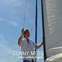 Conny Mess – Unter weiszen Segeln