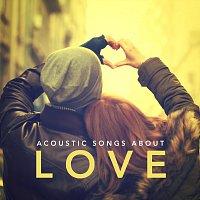 Různí interpreti – Acoustic Songs About Love