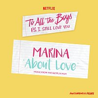 """MARINA – About Love [From The Netflix Film """"To All The Boys: P.S. I Still Love You""""]"""