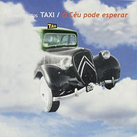 Taxi – O Céu Pode Esperar - O Melhor Dos Táxi