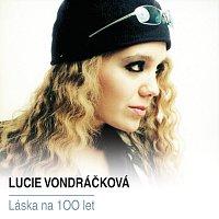 Lucie Vondráčková – Laska na 100 let
