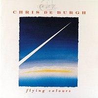 Chris de Burgh – Flying Colours [Reissue]