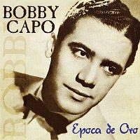 Bobby Capo – Época De Oro