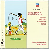 Eastman Wind Ensemble, Frederick Fennell – Lincolnshire Posy - Works For Wind Ensemble