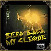 Bero Baba – My Clique