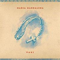 Pasi – Maria Magdalena