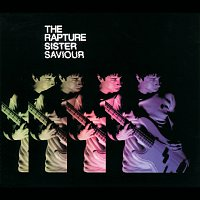 The Rapture – Sister Saviour