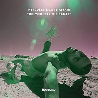 Hercules & Love Affair – Do You Feel The Same?