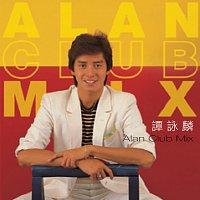 Alan Tam – Alan Club Mix