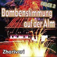Zharivari – Bombenstimmung auf der Alm - Folge 2
