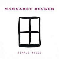 Margaret Becker – Simple House