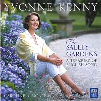 Yvonne Kenny, Caroline Almonte – The Salley Gardens: A Treasury Of English Song