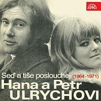 Hana Ulrychová, Petr Ulrych – Seď a tiše poslouchej (1964 - 1971)