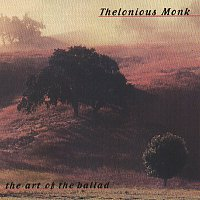 Thelonious Monk – The Art Of The Ballad