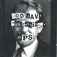 SPS – God Save The President