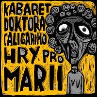 Kabaret doktora Caligariho – Hry pro Marii