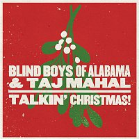 The Blind Boys Of Alabama, Taj Mahal – Talkin' Christmas!