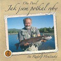 Rudolf Hrušínský – Pavel: Jak jsem potkal ryby