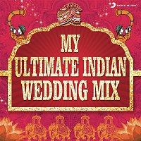 A.R. Rahman, Jatin-Lalit, Alka Yagnik, Amit Kumar, Sonu Nigam, Udit Narayan, Kavita Krishnamurthy – My Ultimate Indian Wedding Mix