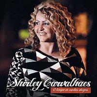 Shirley Carvalhaes – O Tempo de cantar Chegou