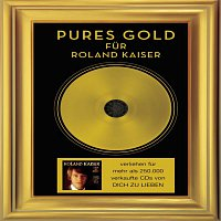 Roland Kaiser – Pures Gold: Dich zu Lieben