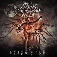 Dying Wish – D.Y.I.N.G.W.I.S.H.