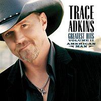 Trace Adkins – American Man: Greatest Hits Volume II