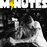 The Minutes – Live Well, Change Often