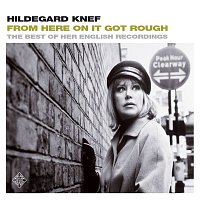 Hildegard Knef – From Here On It Got Rough - The Best Of Her English Recordings