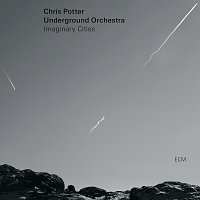 Chris Potter, Underground Orchestra – Imaginary Cities