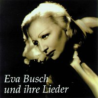 Eva Busch – Eva Busch und Ihre Lieder