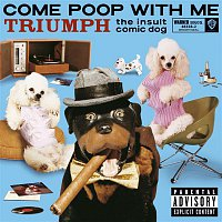 Triumph The Insult Comic Dog – Come Poop With Me