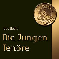 Die Jungen Tenore – 24 Karat Gold  - Das Beste