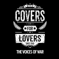 Covers for Lovers – The Voices of War (Singl 2016)