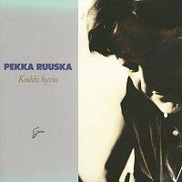 Pekka Ruuska – Kaikki hyvin
