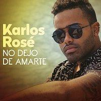 Karlos Rosé – No Dejo De Amarte