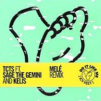 TCTS, Sage The Gemini, Kelis – Do It Like Me (Icy Feet) (Melé Remix)