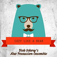 Dick Schory's New Percussion Ensemble – Cozy Like A Bear